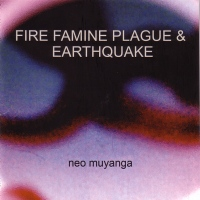 Fire Famine Plague & Earthquake